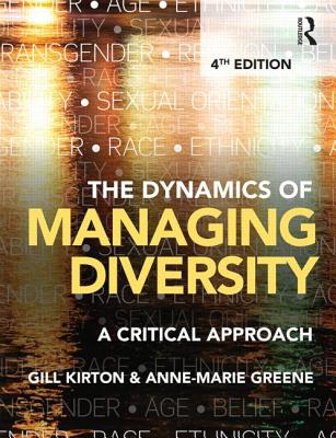 The Dynamics of Managing Diversity: A critical approach - Kirton, Gill, and Greene, Anne-Marie