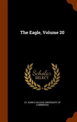 The Eagle, Volume 20 - St John's College (University of Cambri (Creator)