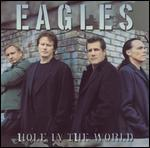 The Eagles: Hole in the World