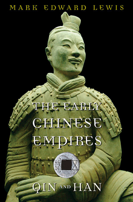The Early Chinese Empires: Qin and Han - Lewis, Mark Edward, and Brook, Timothy (Editor)