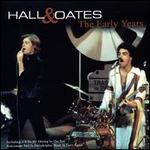 The Early Years - Hall & Oates