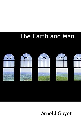 The Earth and Man - Guyot, Arnold H