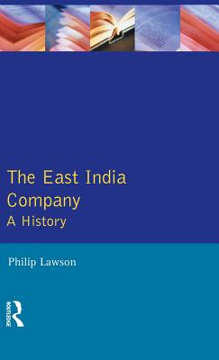 The East India Company: A History - Lawson, Philip