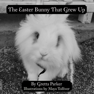 The Easter Bunny That Grew Up - Parker, Gretta