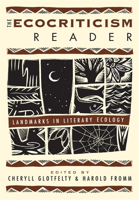 The Ecocriticism Reader: Landmarks in Literary Ecology - Glotfelty, Cheryll, Dr. (Editor), and Fromm, Harold, Dr. (Editor), and Branch, Michael P (Contributions by)