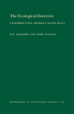 The Ecological Detective: Confronting Models with Data (Mpb-28) - Hilborn, Ray, Professor