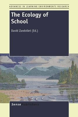 The Ecology of School - Zandvliet, David (Editor)