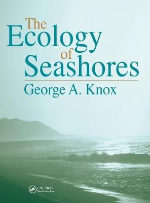 The Ecology of Seashores - Knox, George A
