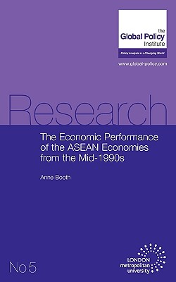 The Economic Performance of the ASEAN Economies from the Mid-1990s - Booth, Anne