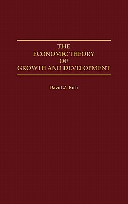 The Economic Theory of Growth and Development - Rich, David