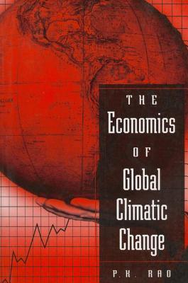 The Economics of Global Climatic Change - Rao, P M