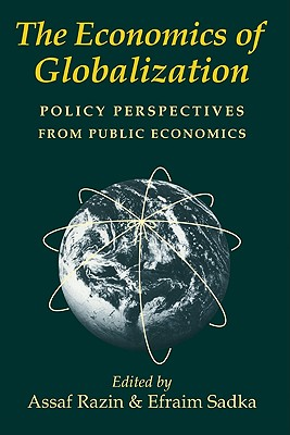 The Economics of Globalization: Policy Perspectives from Public Economics - Razin, Assaf (Editor)