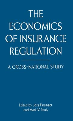 The Economics of Insurance Regulation: A Cross-National Study - Finsinger, Jorg, and Sommers, Nancy, and Pauly, Mark V.
