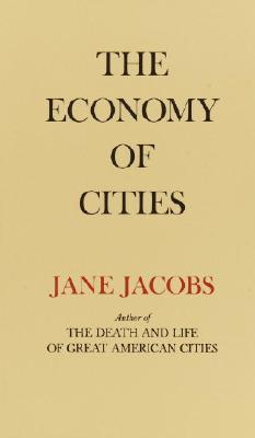 The Economy of Cities - Jacobs, Jane