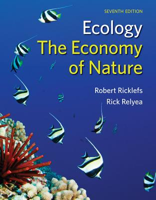 The Economy of Nature - Ricklefs, Robert E., and Relyea, Rick