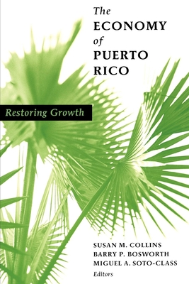 The Economy of Puerto Rico: Restoring Growth - Collins, Susan M (Editor)