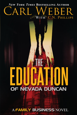 The Education of Nevada Duncan - Weber, Carl, and Phillips, C N