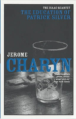 The Education of Patrick Silver - Charyn, Jerome