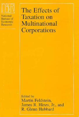 The Effects of Taxation on Multinational Corporations - Feldstein, Martin (Editor)