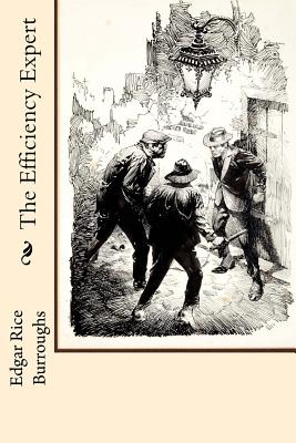 The Efficiency Expert - Burroughs, Edgar Rice
