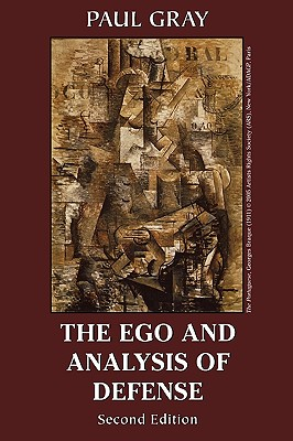 The Ego and Analysis of Defense - Gray, Paul