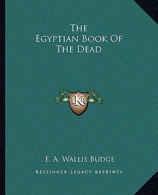 The Egyptian Book of the Dead - Budge, E A Wallis, Professor