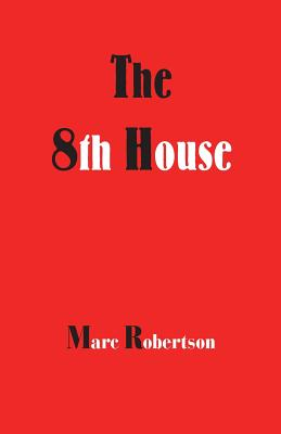 The Eighth House - Robertson, Marc