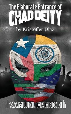 The Elaborate Entrance of Chad Deity - Diaz, Kristoffer