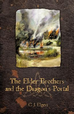 The Elder Brothers and the Dragon's Portal - Elgert, C J