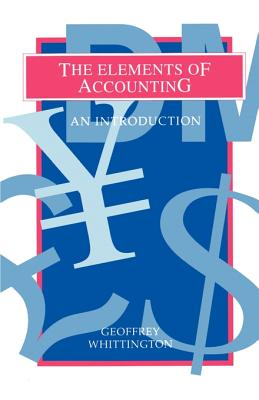 The Elements of Accounting: An Introduction - Whittington, Geoffrey