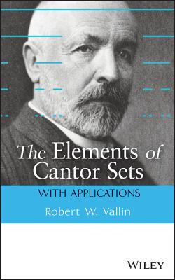 The Elements of Cantor Sets: With Applications - Vallin, Robert W