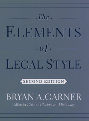 The Elements of Legal Style - Garner, Bryan A