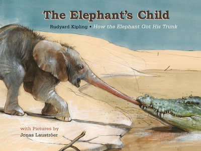 The Elephant's Child - Kipling, Rudyard