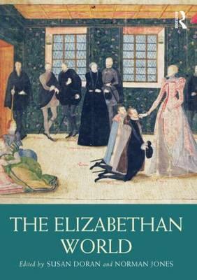 The Elizabethan World - Jo, Susan Doran, and Doran, Susan (Editor), and Jones, Norman (Editor)