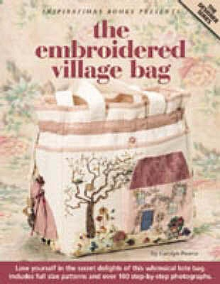 The Embroidered Village Bag - Pearce, Carolyn