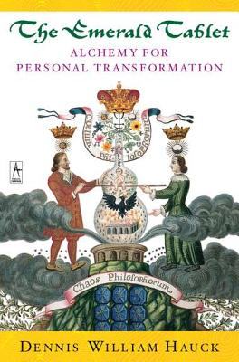 The Emerald Tablet: Alchemy for Personal Transformation - Hauck, Dennis William