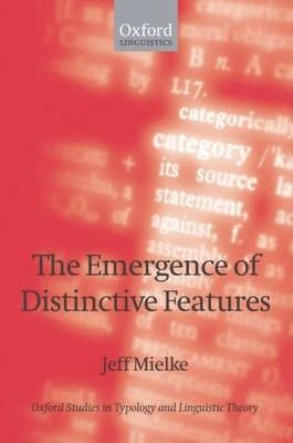 The Emergence of Distinctive Features - Mielke, Jeff