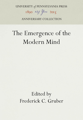 The Emergence of the Modern Mind - Gruber, Frederick C (Editor)