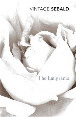 The Emigrants - Sebald, W. G., and Hulse, Michael (Translated by)