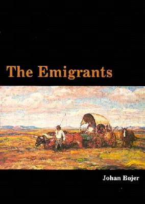 The Emigrants - Bojer, Johan