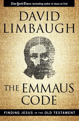 The Emmaus Code: Finding Jesus in the Old Testament - Limbaugh, David