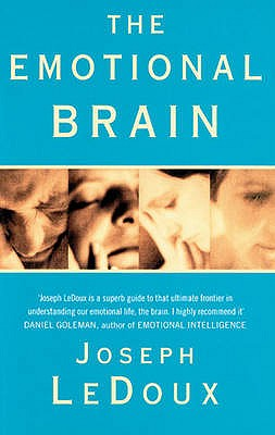 The Emotional Brain: The Mysterious Underpinnings of Emotional Life - LeDoux, Joseph E.