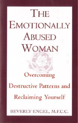 The Emotionally Abused Woman: Overcoming Destructive Patterns and Reclaiming Yourself - Engel, Beverly, Lmft