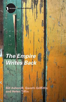 The Empire Writes Back: Theory and Practice in Post-Colonial Literatures - Menin, Sarah, and Ashcroft, Bill, and Griffiths, Gareth