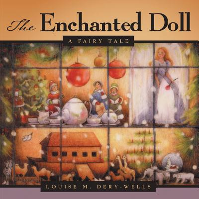 The Enchanted Doll: A Fairy Tale - Dery-Wells, Louise M