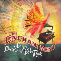 The Enchantment - Chick Corea/Bela Fleck