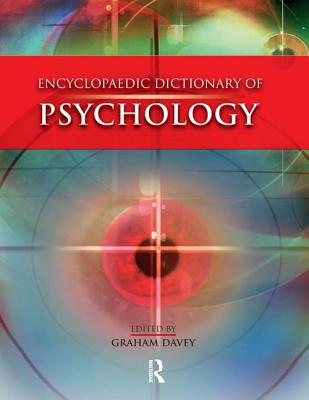 The Encyclopaedic Dictionary of Psychology - Davey, Graham (Editor)