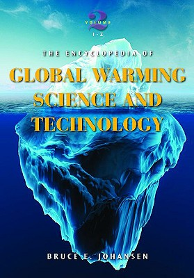The Encyclopedia of Global Warming Science and Technology: Volume 2: I-Z - Johansen, Bruce E