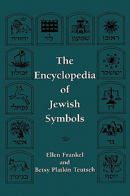 The Encyclopedia of Jewish Symbols - Frankel, Ellen, and Teutsch, Betsy P