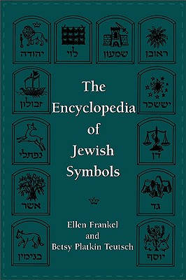 The Encyclopedia of Jewish Symbols - Frankel, Ellen, and Teutsch, Betsy Platkin